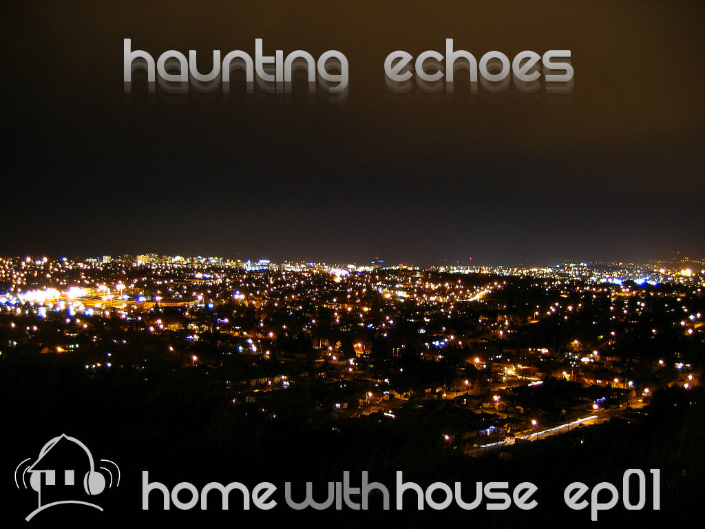 Home with House - DJ Velvety - episode 01 - Haunting Echoes CD Cover