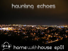 Home with House - DJ Velvety - episode 01 - Haunting Echoes