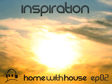 Home with House - DJ Velvety - episode 02 - Inspiration
