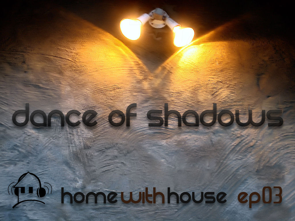 Home with House - DJ Velvety - episode 03 - Dance of Shadows CD Cover