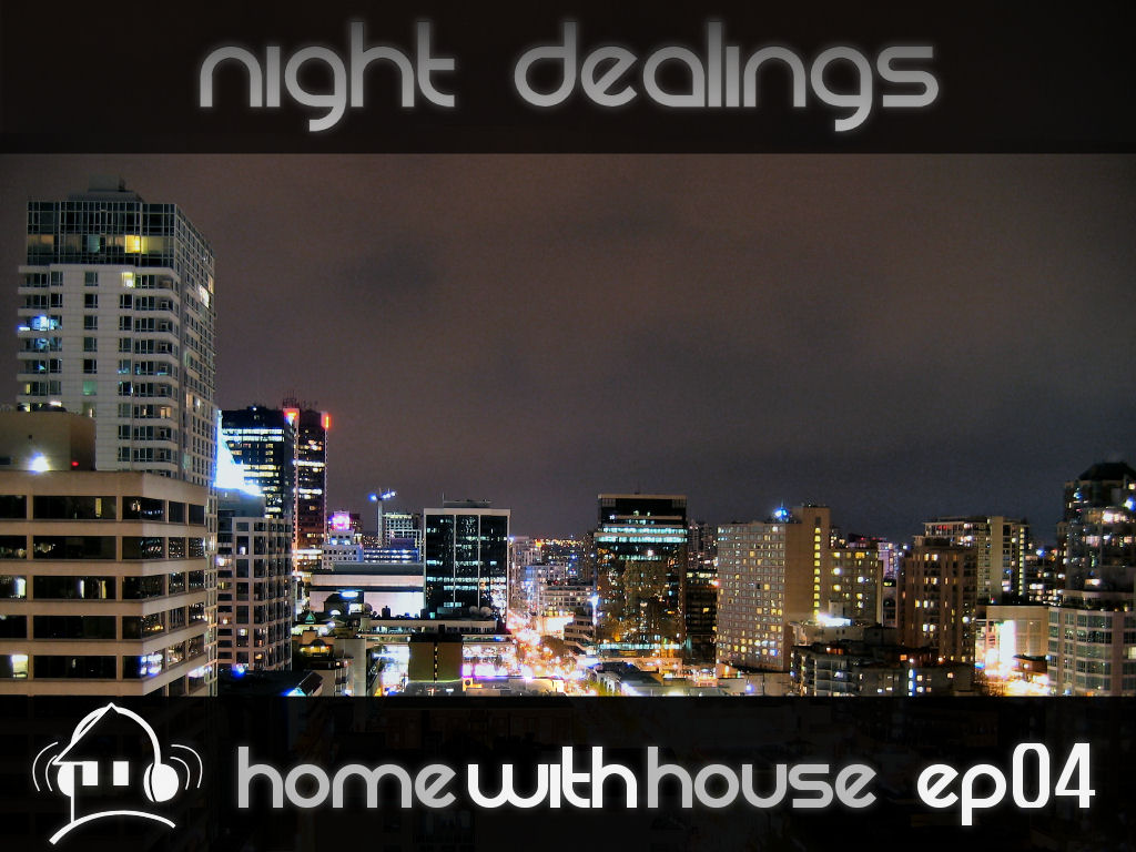 Home with House - DJ Velvety - episode 04 - Night Dealings CD Cover
