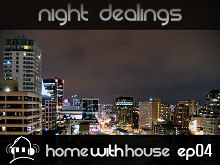 Home with House - DJ Velvety - episode 04 - Night Dealings