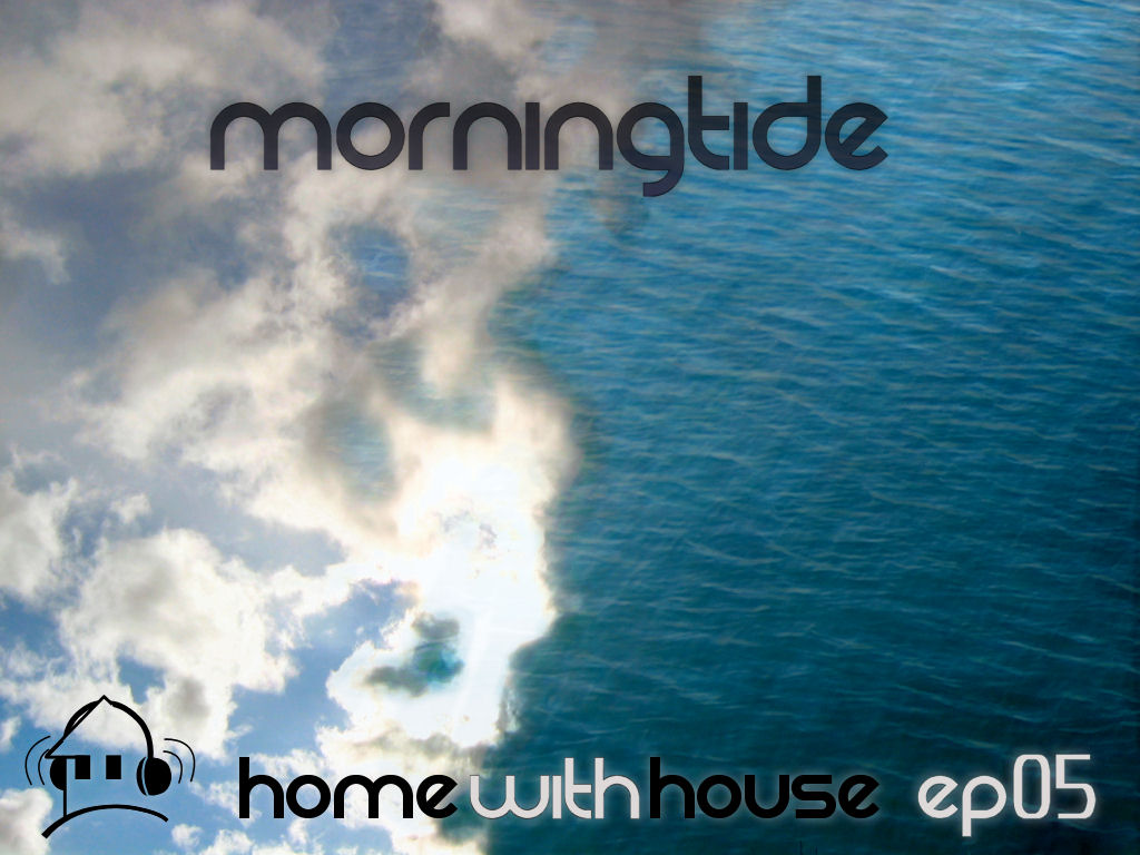 Home with House - DJ Velvety - episode 05 - Morningtide CD Cover