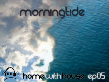 Home with House - DJ Velvety - episode 05 - Morningtide