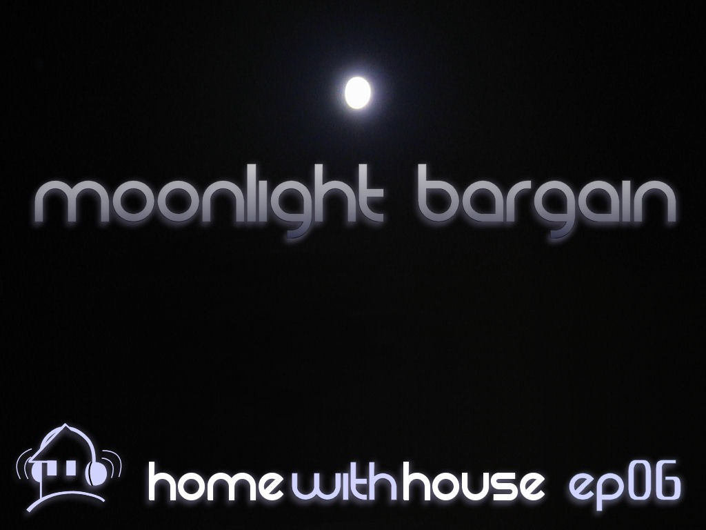 Home with House - DJ Velvety - episode 06 - Moonlight Bargain CD Cover