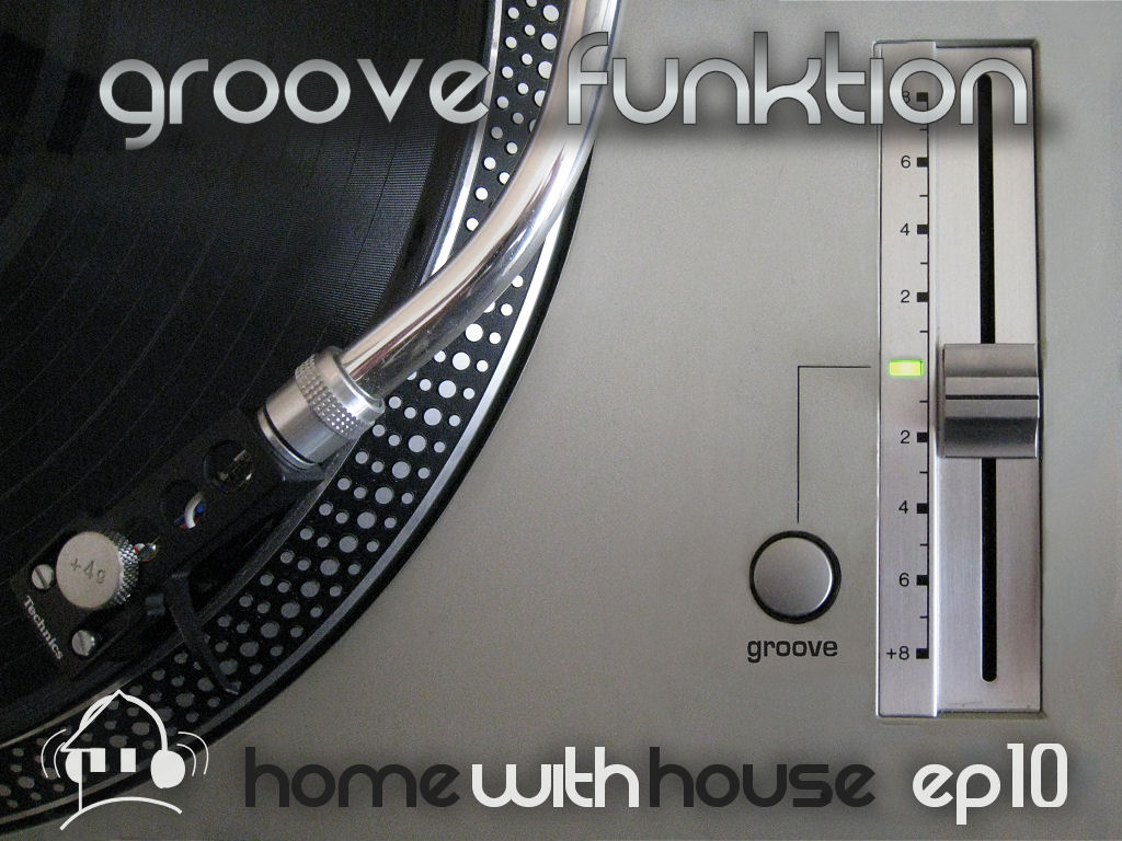 Dj velvety home with house ep10 groove funktion for Groove house music